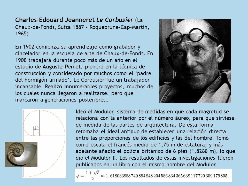 Charles-Edouard Jeanneret Le Corbusier ( La Chaux-de-Fonds, Suiza 1887 – Roquebrune-Cap-Martin, 1965) En 1902 comienza su aprendizaje como grabador y