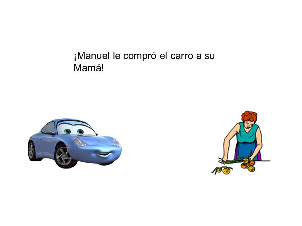¡Manuel le compró el carro a su Mamá!