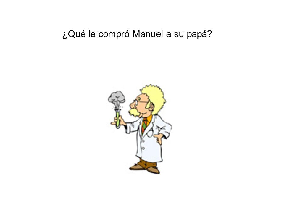 ¿Qué le compró Manuel a su papá?