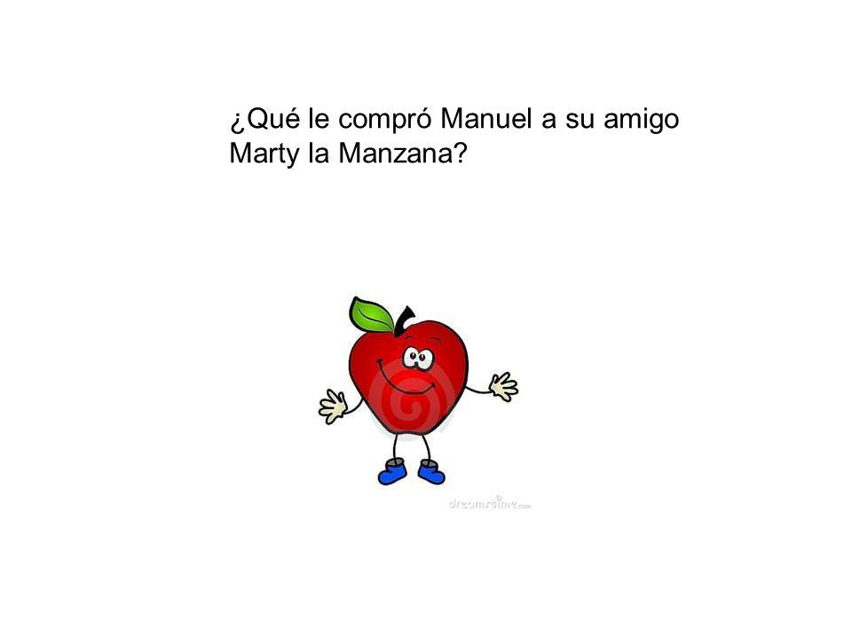¿Qué le compró Manuel a su amigo Marty la Manzana?