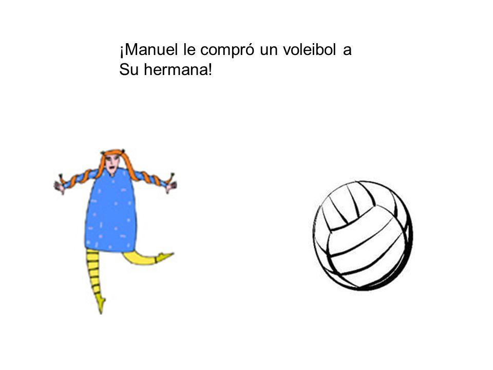 ¡Manuel le compró un voleibol a Su hermana!
