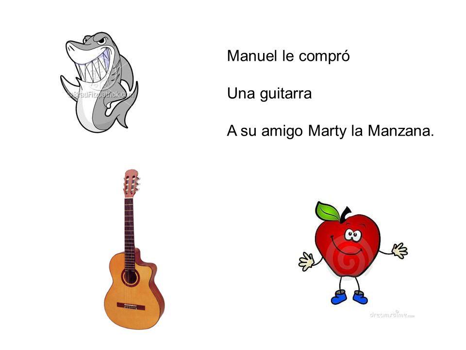 Manuel le compró Una guitarra A su amigo Marty la Manzana.