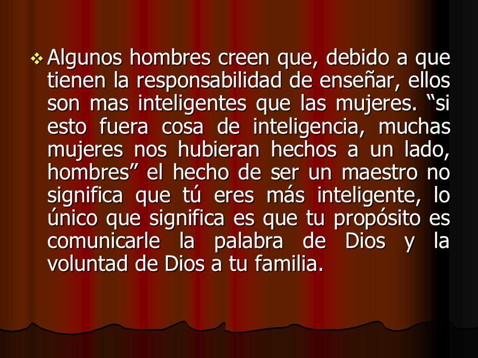 CREADOS PARA ENSEÑAR El hombre fue creado para ser el líder espiritual y el maestro de su familia.