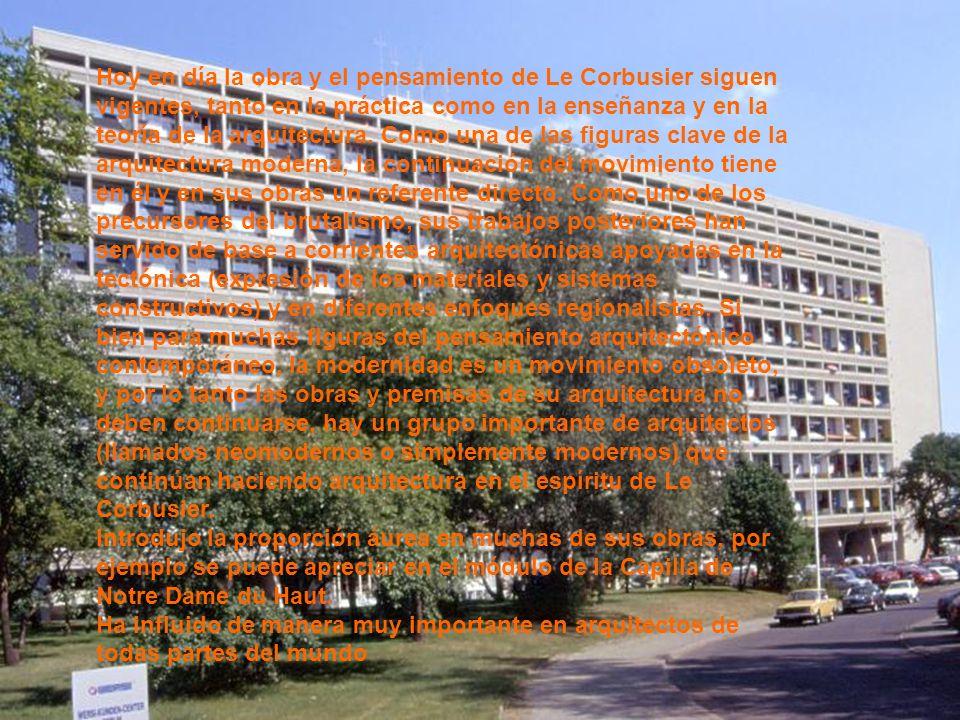 Hoy en día la obra y el pensamiento de Le Corbusier siguen vigentes, tanto en la práctica como en la enseñanza y en la teoría de la arquitectura. Como