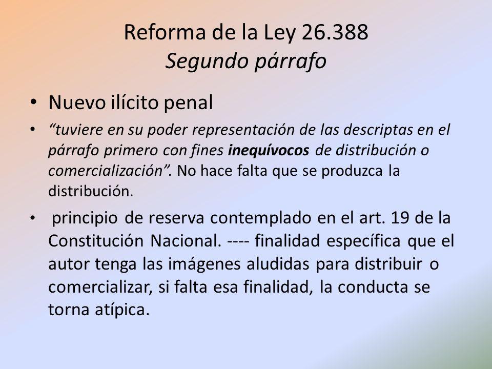 Nuevo ilícito penal tuviere en su poder representación de las descriptas en el párrafo primero con fines inequívocos de distribución o comercializació