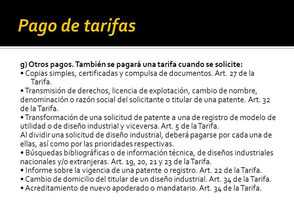 g) Otros pagos. También se pagará una tarifa cuando se solicite: Copias simples, certificadas y compulsa de documentos. Art. 27 de la Tarifa. Transmis