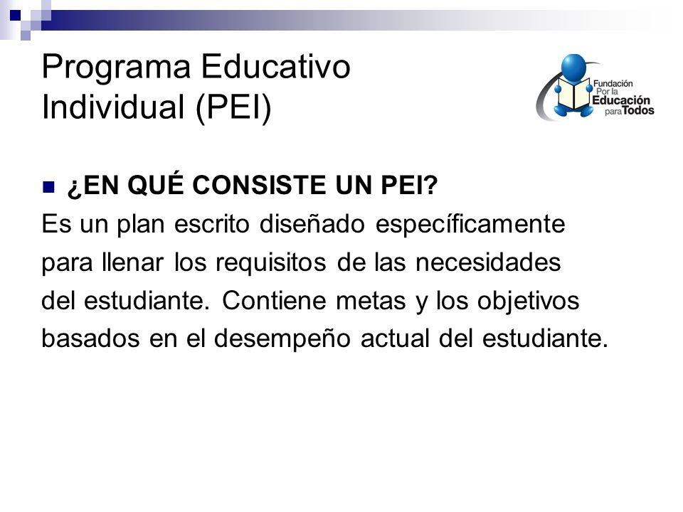 Programa Educativo Individual (PEI) ¿EN QUÉ CONSISTE UN PEI.