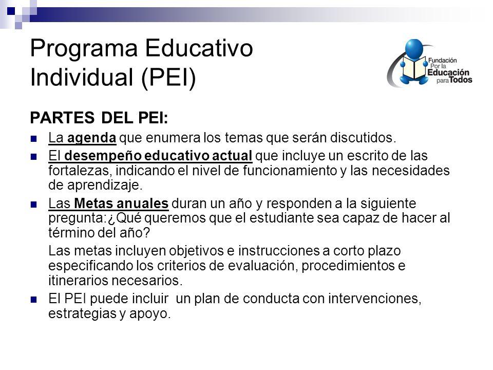 Programa Educativo Individual (PEI) PARTES DEL PEI: La agenda que enumera los temas que serán discutidos.