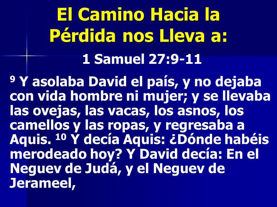 1 Samuel 27:9-11 9 Y asolaba David el país, y no dejaba con vida hombre ni mujer; y se llevaba las ovejas, las vacas, los asnos, los camellos y las ro