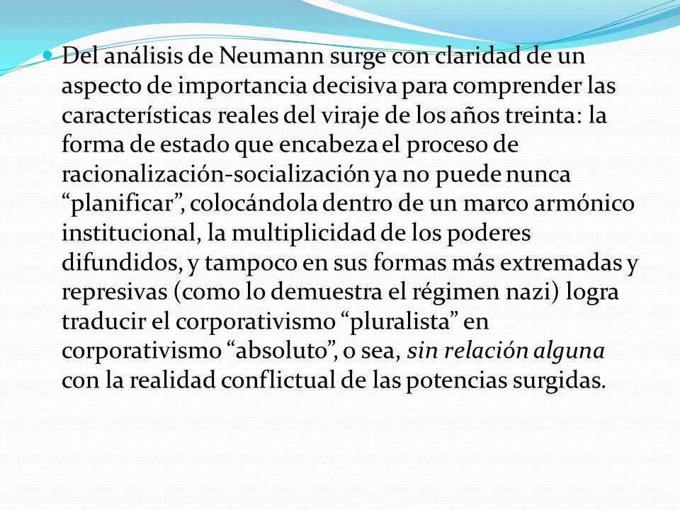 Del análisis de Neumann surge con claridad de un aspecto de importancia decisiva para comprender las características reales del viraje de los años tre