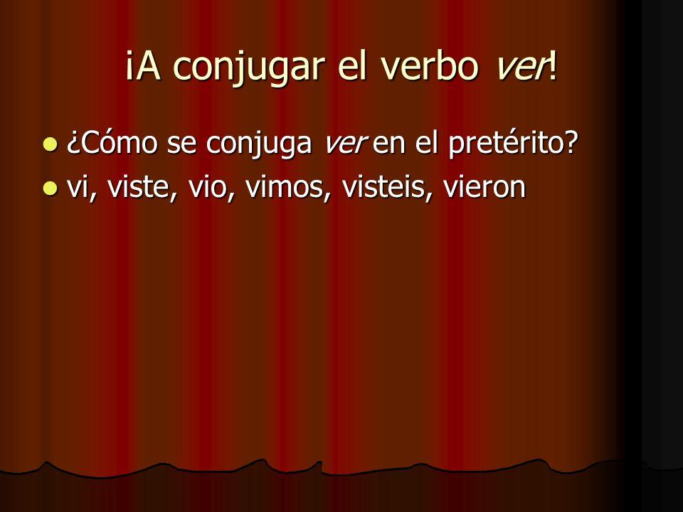 ¡A conjugar el verbo ver. ¿Cómo se conjuga ver en el pretérito.