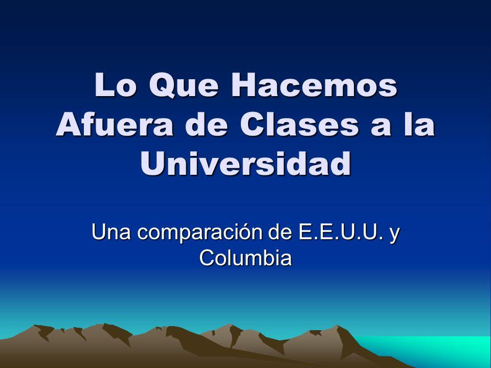 Lo Que Hacemos Afuera de Clases a la Universidad Una comparación de E.E.U.U. y Columbia