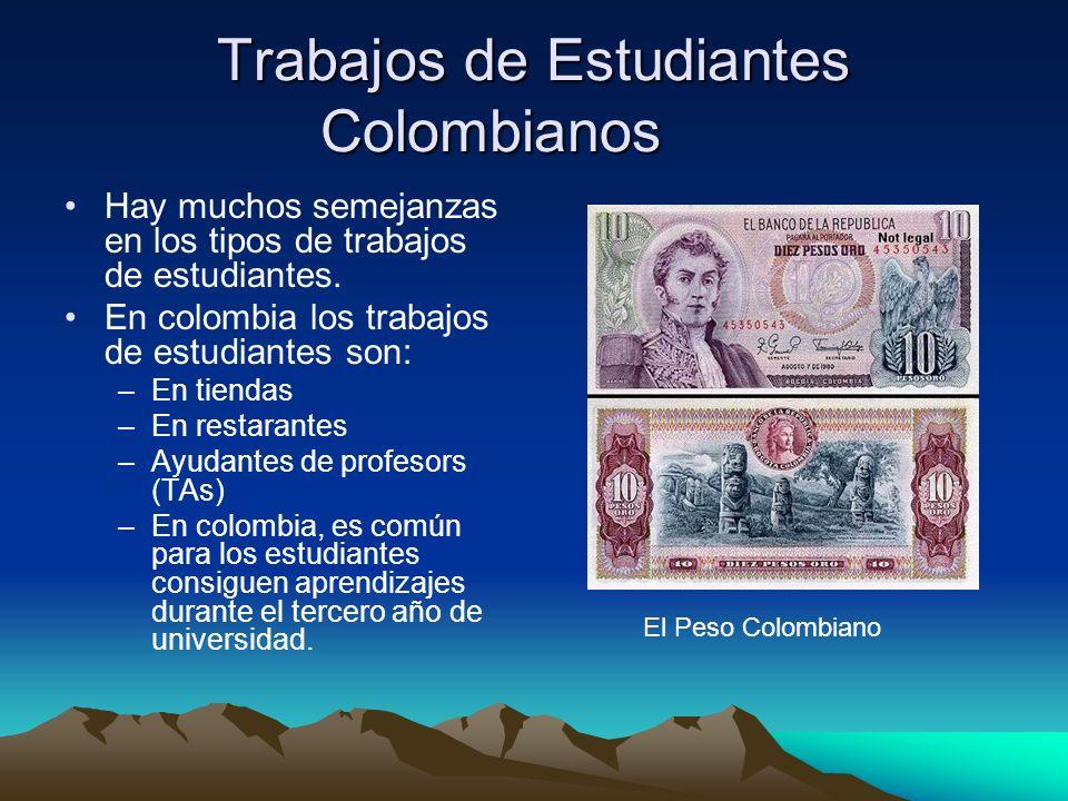Trabajos de Estudiantes Colombianos Hay muchos semejanzas en los tipos de trabajos de estudiantes.