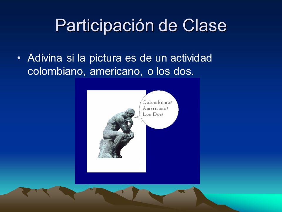 Participación de Clase Adivina si la pictura es de un actividad colombiano, americano, o los dos.