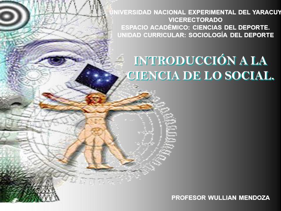 UNIVERSIDAD NACIONAL EXPERIMENTAL DEL YARACUY VICERECTORADO ESPACIO ACADÉMICO: CIENCIAS DEL DEPORTE. UNIDAD CURRICULAR: SOCIOLOGÍA DEL DEPORTE INTRODU