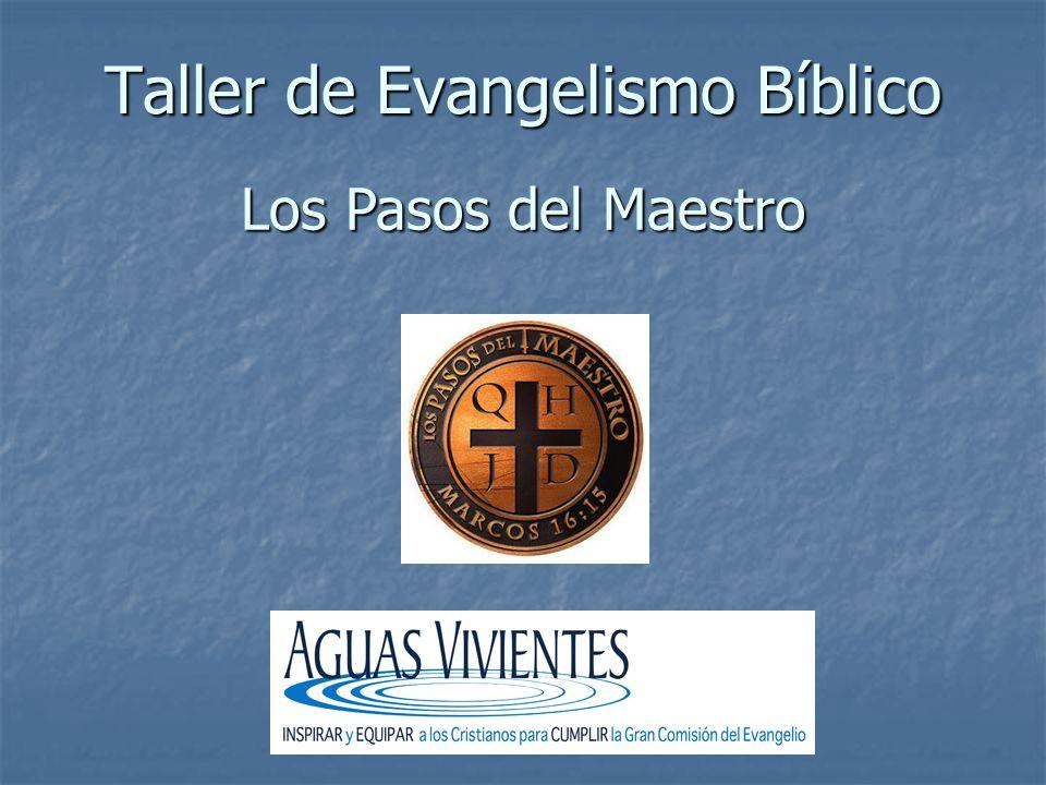 Taller de Evangelismo Bíblico Los Pasos del Maestro