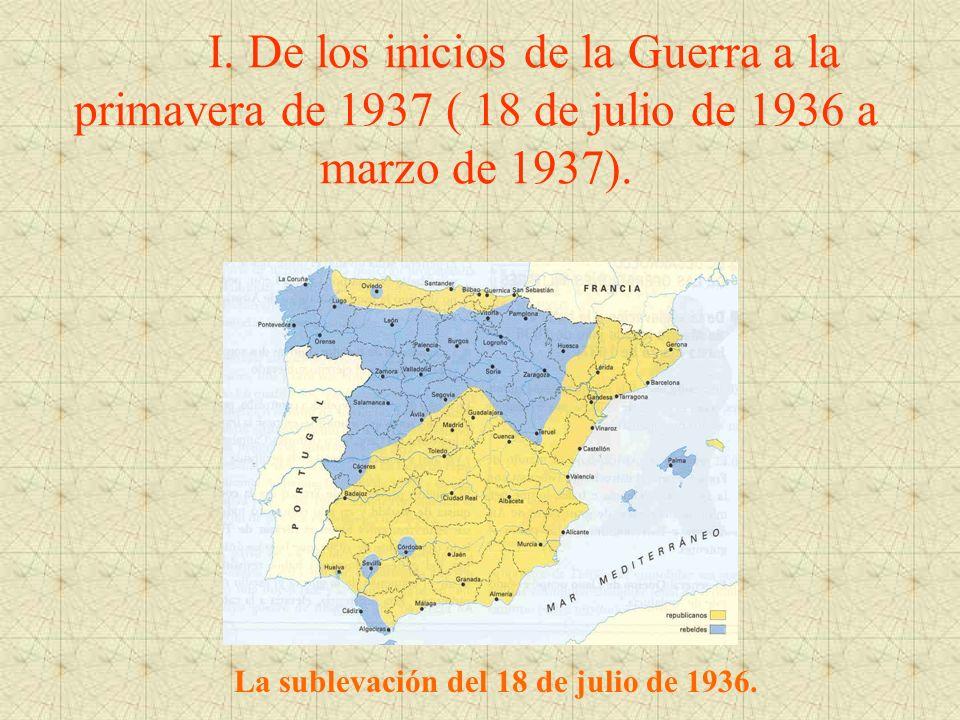 I. De los inicios de la Guerra a la primavera de 1937 ( 18 de julio de 1936 a marzo de 1937). La sublevación del 18 de julio de 1936.