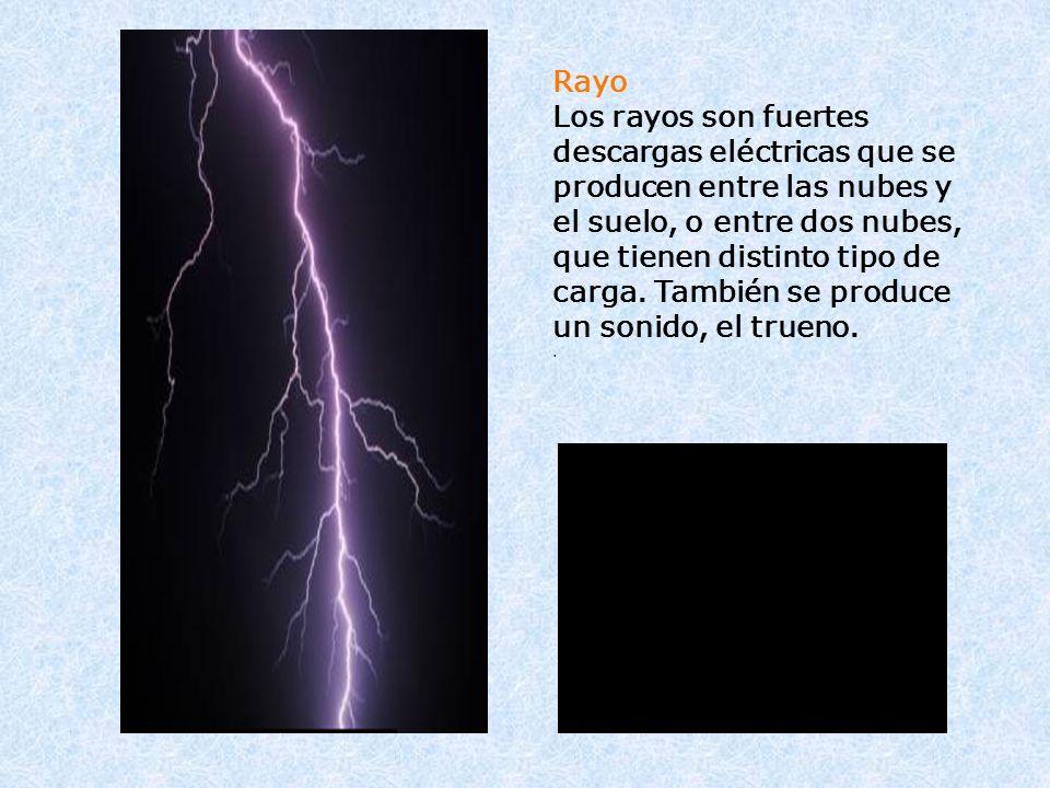 Rayo Los rayos son fuertes descargas eléctricas que se producen entre las nubes y el suelo, o entre dos nubes, que tienen distinto tipo de carga. Tamb