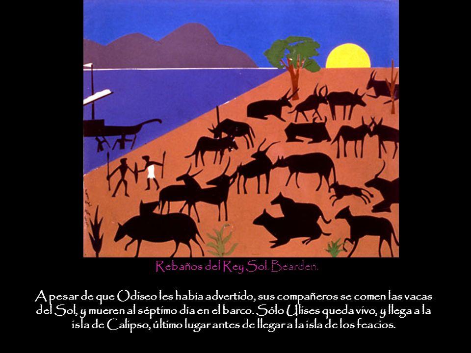 Rebaños del Rey Sol. Bearden. A pesar de que Odiseo les había advertido, sus compañeros se comen las vacas del Sol, y mueren al séptimo día en el barc