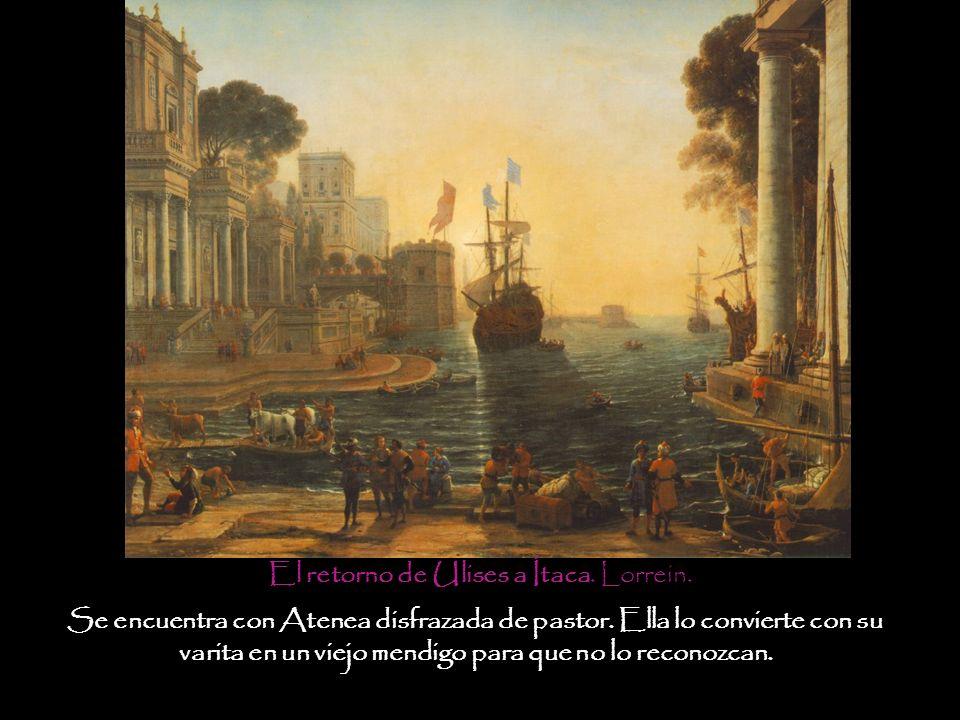 El retorno de Ulises a Ítaca. Lorrein. Se encuentra con Atenea disfrazada de pastor. Ella lo convierte con su varita en un viejo mendigo para que no l