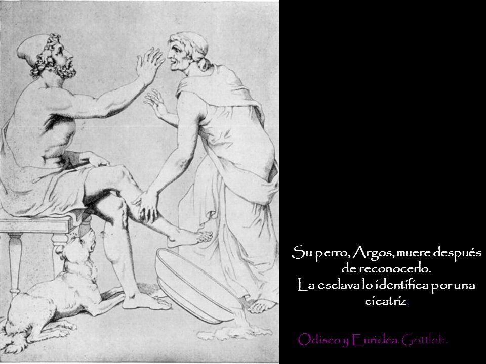 Su perro, Argos, muere después de reconocerlo. La esclava lo identifica por una cicatriz. Odiseo y Euriclea. Gottlob.