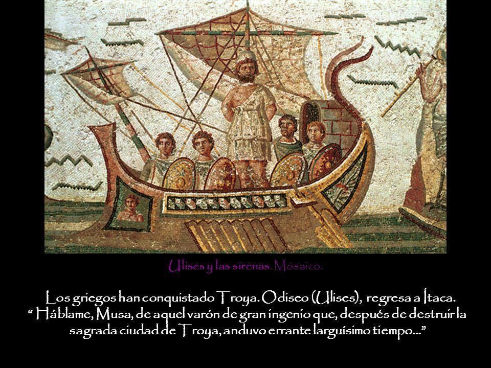 Los griegos han conquistado Troya. Odiseo (Ulises), regresa a Ítaca. Háblame, Musa, de aquel varón de gran ingenio que, después de destruir la sagrada