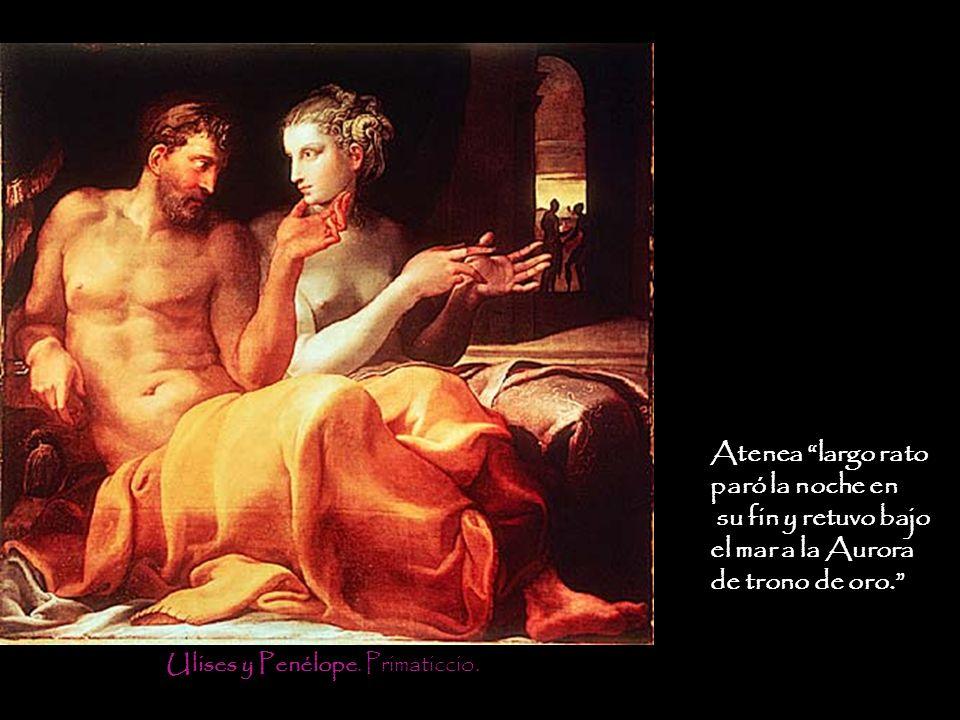 Ulises y Penélope. Primaticcio. Atenea largo rato paró la noche en su fin y retuvo bajo el mar a la Aurora de trono de oro.