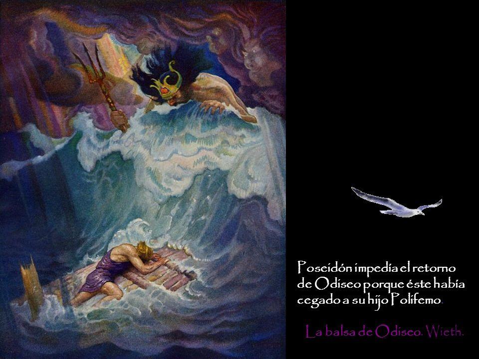 La balsa de Odiseo. Wieth. Poseidón impedía el retorno de Odiseo porque éste había cegado a su hijo Polifemo.