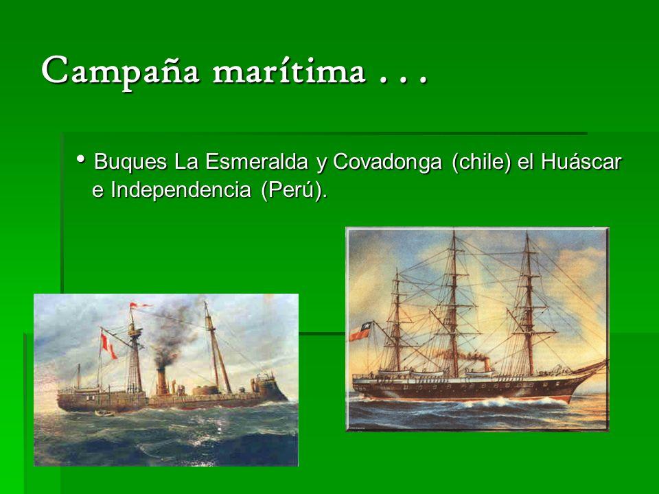 Campaña marítima... Buques La Esmeralda y Covadonga (chile) el Huáscar e Independencia (Perú). Buques La Esmeralda y Covadonga (chile) el Huáscar e In