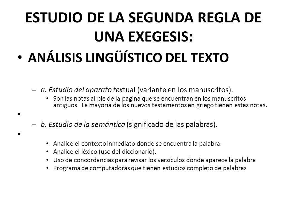 ESTUDIO DE LA SEGUNDA REGLA DE UNA EXEGESIS: ANÁLISIS LINGÜÍSTICO DEL TEXTO – a. Estudio del aparato textual (variante en los manuscritos). Son las no