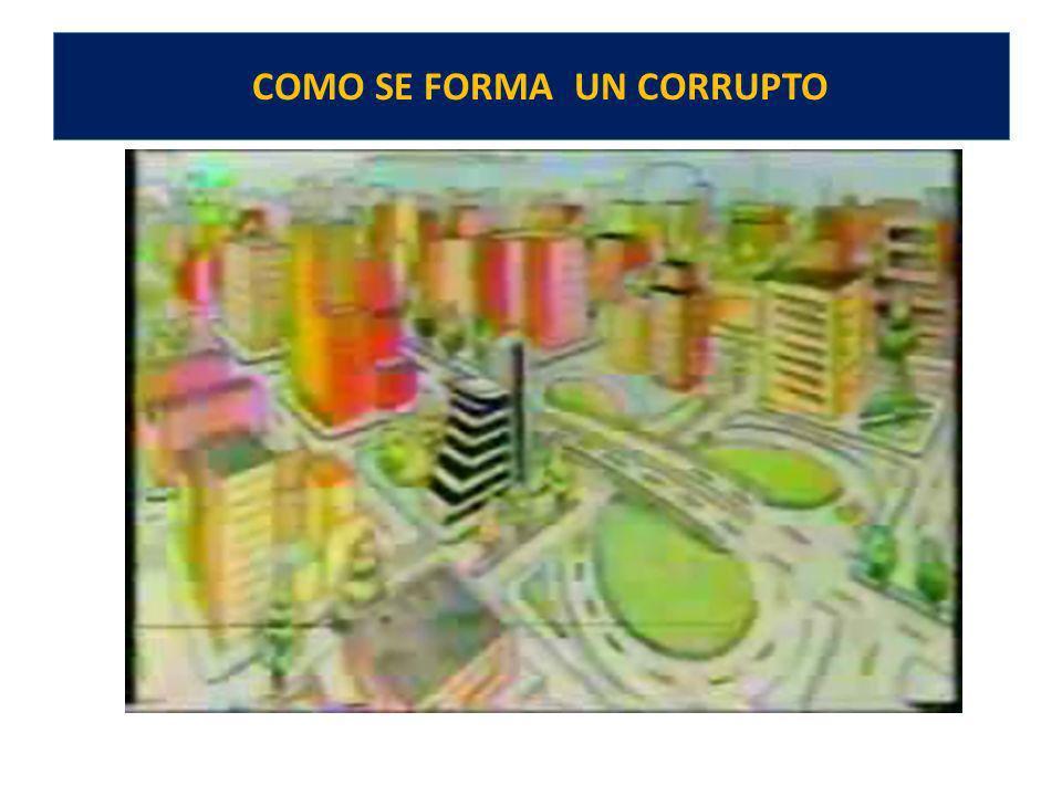 EFECTOS DE LA CORRUPCIÓN QUE PROPICIA LA MISERIA Y DETRUYEN LA FELICIDAD Y LA VIDA