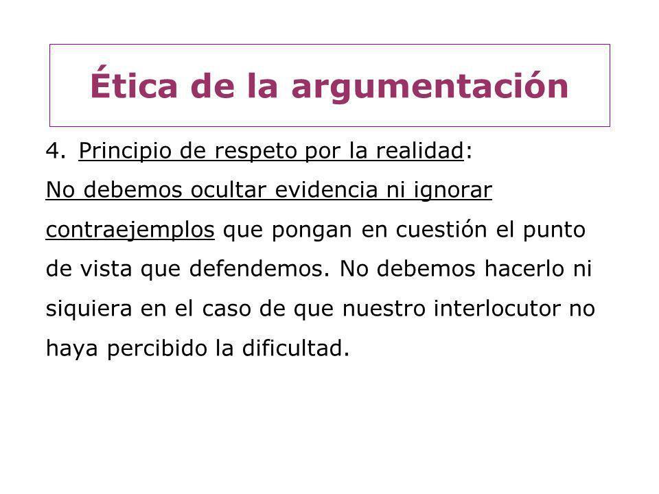5.Principio de despersonalización: En una discusión es esencial distinguir los argumentos a los que nos enfrentamos del interlocutor que los produce.