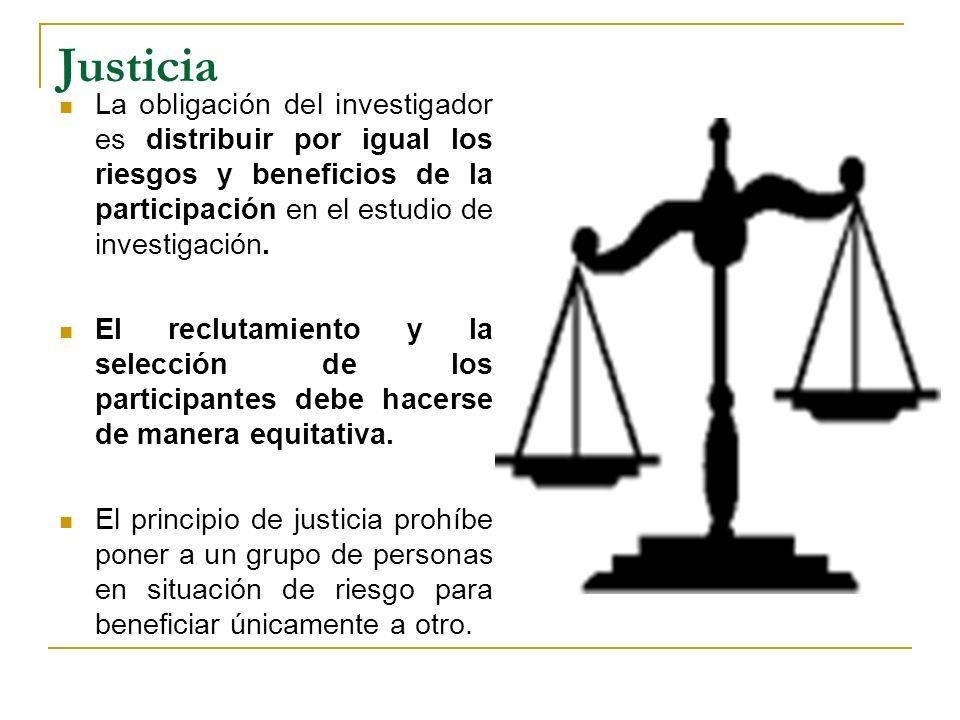 Justicia La obligación del investigador es distribuir por igual los riesgos y beneficios de la participación en el estudio de investigación. El reclut
