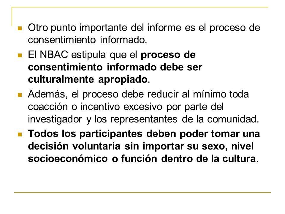 Otro punto importante del informe es el proceso de consentimiento informado. El NBAC estipula que el proceso de consentimiento informado debe ser cult