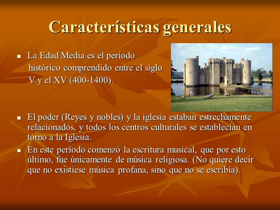 Características generales La Edad Media es el período histórico comprendido entre el siglo V y el XV (400-1400). El poder (Reyes y nobles) y la iglesi