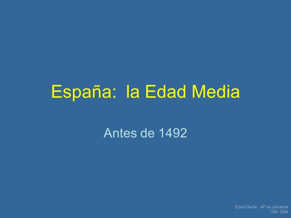 Edad Media: AP de Literatura CRS 2004 España: la Edad Media Antes de 1492