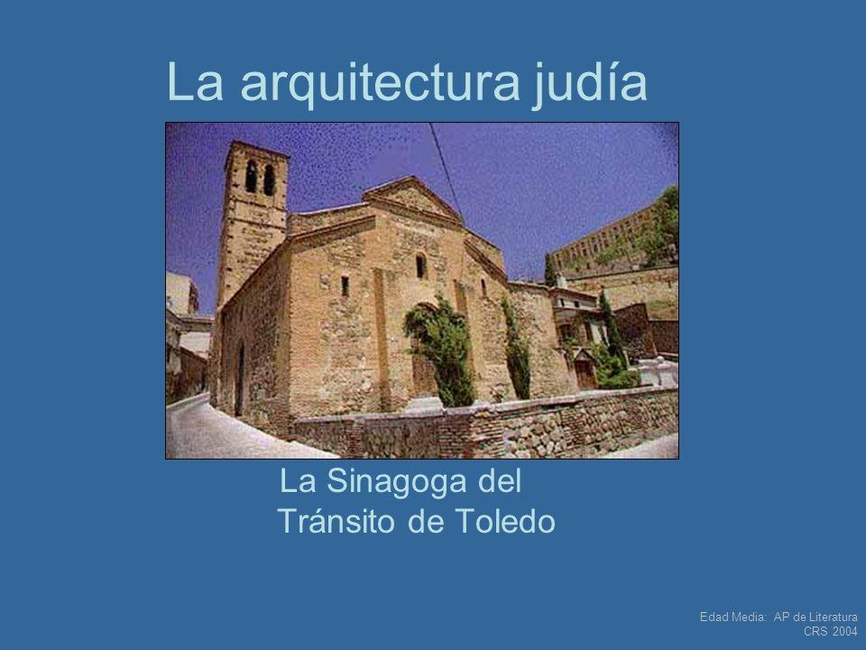 Edad Media: AP de Literatura CRS 2004 La arquitectura judía La Sinagoga del Tránsito de Toledo