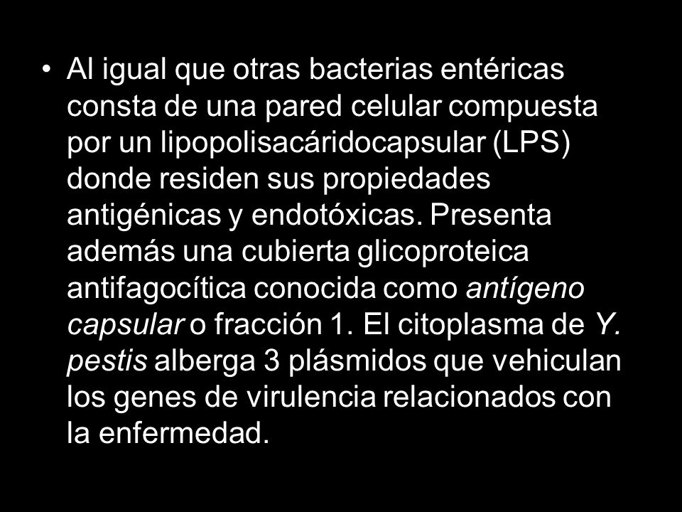 Al igual que otras bacterias entéricas consta de una pared celular compuesta por un lipopolisacáridocapsular (LPS) donde residen sus propiedades antig
