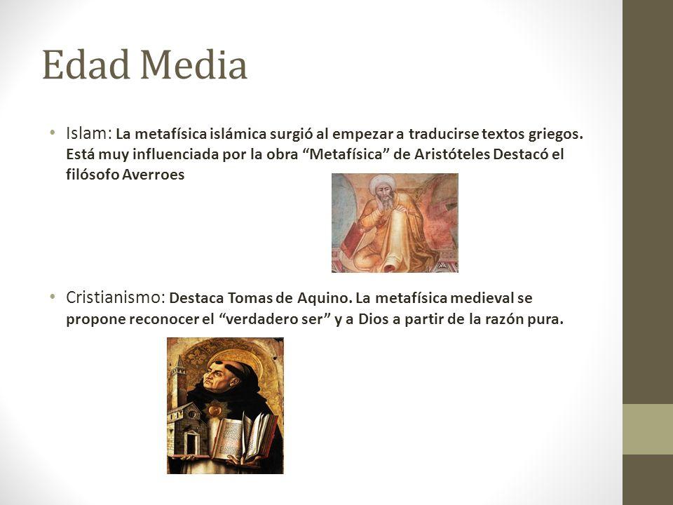 Edad Media Islam: La metafísica islámica surgió al empezar a traducirse textos griegos. Está muy influenciada por la obra Metafísica de Aristóteles De