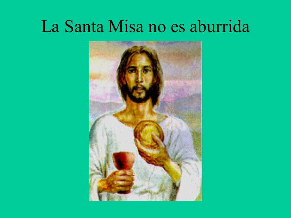 La Santa Misa no es aburrida