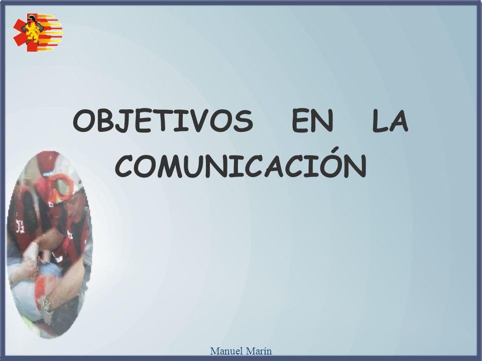 Manuel Marín OBJETIVOS EN LA COMUNICACIÓN
