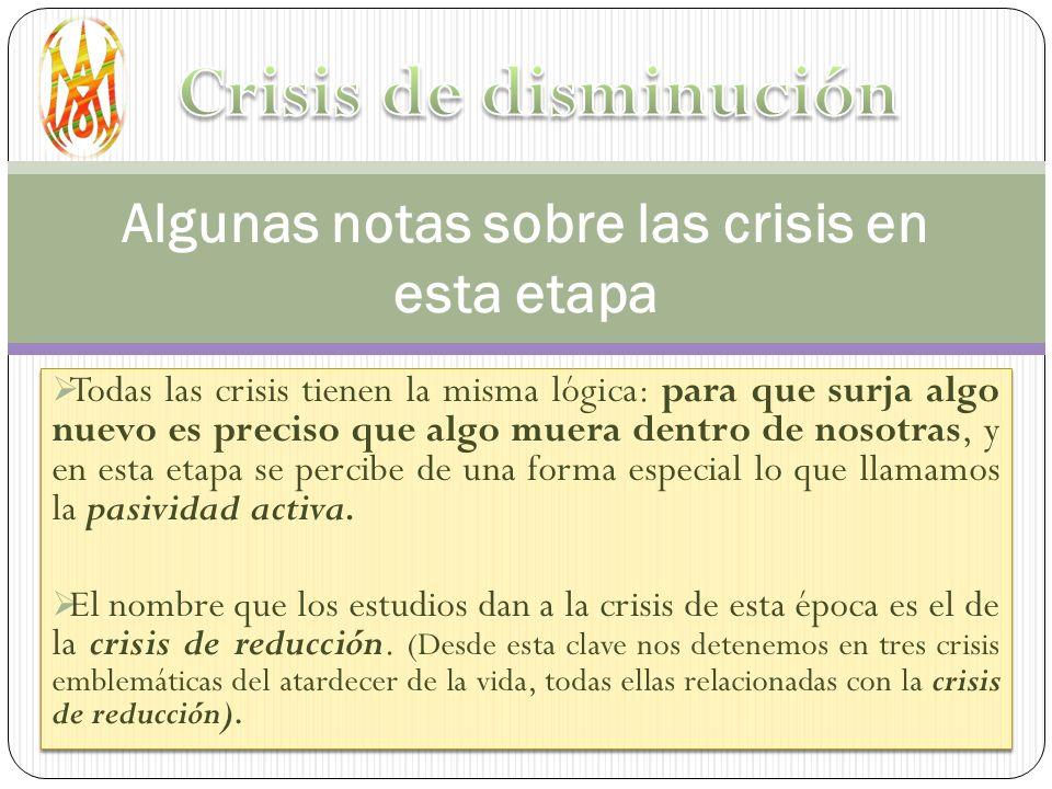Todas las crisis tienen la misma lógica: para que surja algo nuevo es preciso que algo muera dentro de nosotras, y en esta etapa se percibe de una for