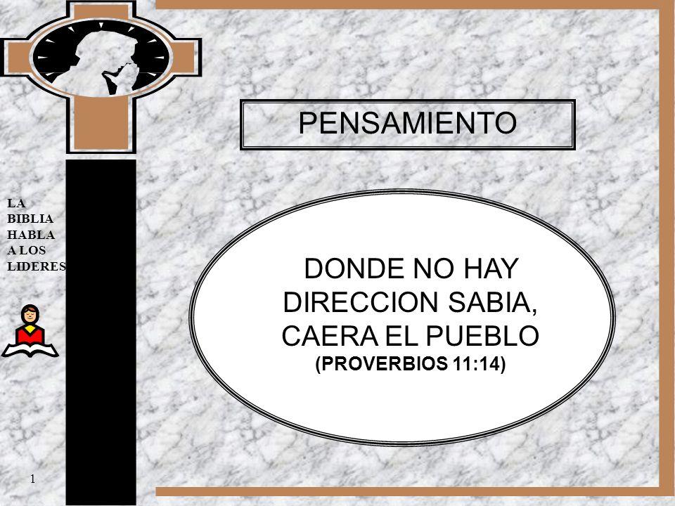 LA BIBLIA HABLA A LOS LIDERES PENSAMIENTO DONDE NO HAY DIRECCION SABIA, CAERA EL PUEBLO (PROVERBIOS 11:14) 1