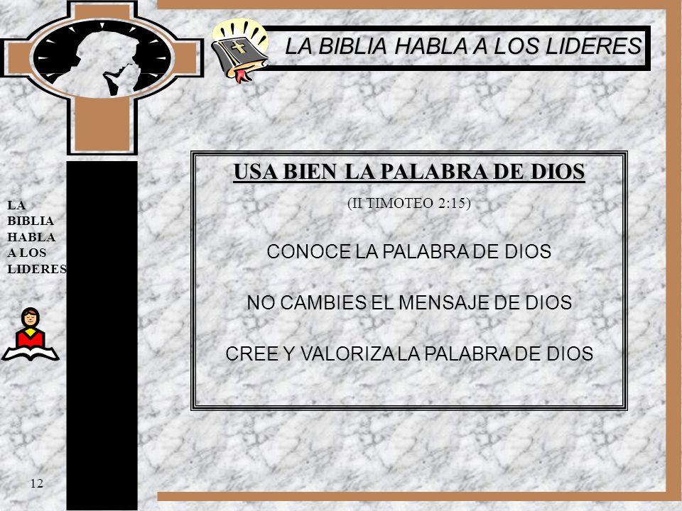 USA BIEN LA PALABRA DE DIOS (II TIMOTEO 2:15) CONOCE LA PALABRA DE DIOS NO CAMBIES EL MENSAJE DE DIOS CREE Y VALORIZA LA PALABRA DE DIOS 12 LA BIBLIA