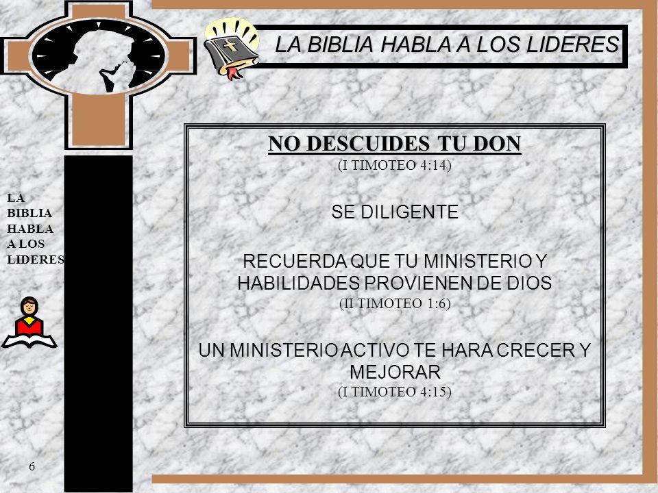 NO DESCUIDES TU DON NO DESCUIDES TU DON (I TIMOTEO 4:14) SE DILIGENTE RECUERDA QUE TU MINISTERIO Y HABILIDADES PROVIENEN DE DIOS (II TIMOTEO 1:6) UN M