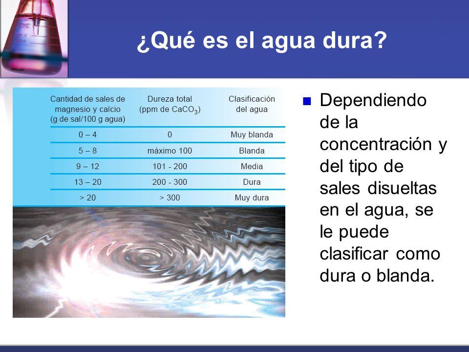 ¿Qué es el agua dura? Dependiendo de la concentración y del tipo de sales disueltas en el agua, se le puede clasificar como dura o blanda.