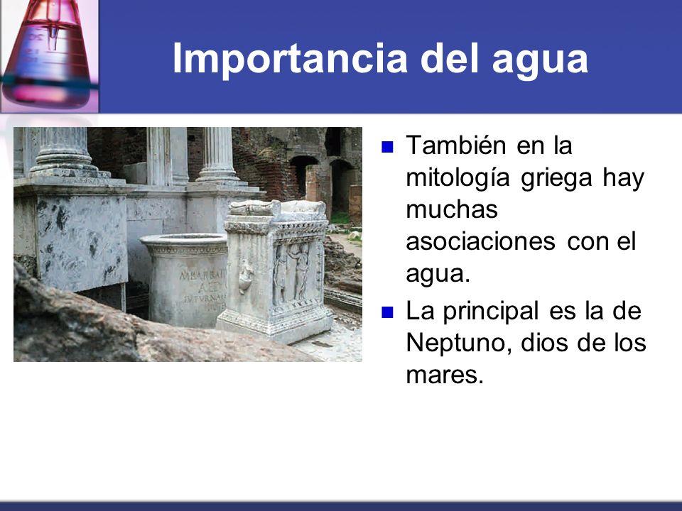 Importancia del agua También en la mitología griega hay muchas asociaciones con el agua. La principal es la de Neptuno, dios de los mares.