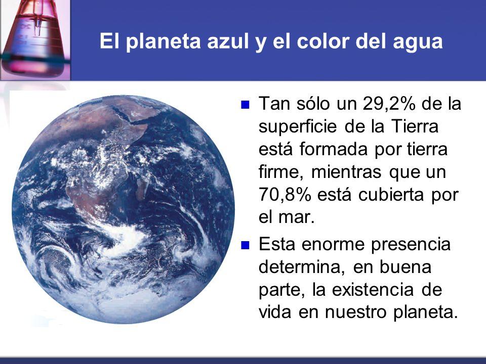 El planeta azul y el color del agua Tan sólo un 29,2% de la superficie de la Tierra está formada por tierra firme, mientras que un 70,8% está cubierta