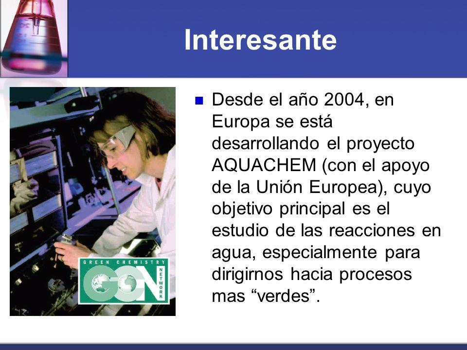 Interesante Desde el año 2004, en Europa se está desarrollando el proyecto AQUACHEM (con el apoyo de la Unión Europea), cuyo objetivo principal es el