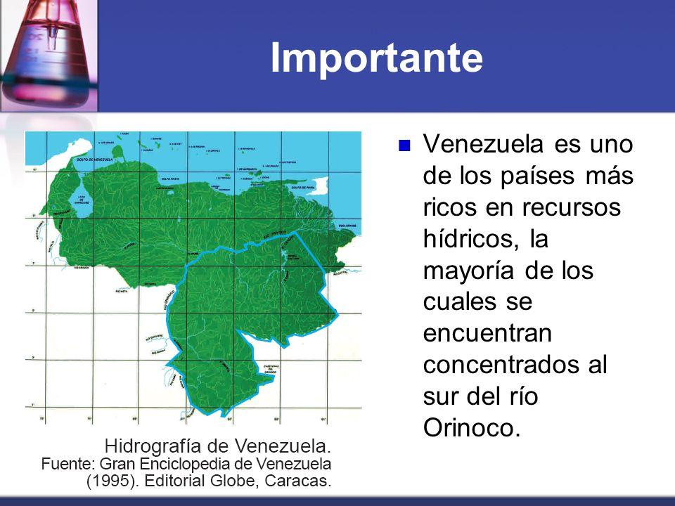 Importante Venezuela es uno de los países más ricos en recursos hídricos, la mayoría de los cuales se encuentran concentrados al sur del río Orinoco.